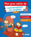 Mon gros cahier de conversation en anglais, primaire