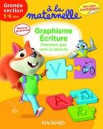 A la maternelle, graphisme-écriture Grande section 2016 – Premiers pas vers la lecture, 5-6 ans