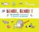 Bizarre, bizarre ! – 30 animaux surprenants à découvrir en activités