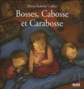 Bosses, Cabosse et Carabosse