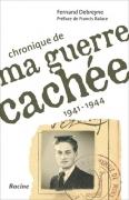 Chronique de Ma Guerre Cachée : 1941-1944