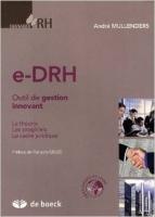 e-DRH – Outil de gestion innovant. La théorie – Les progiciels – Le cadre juridique