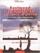 Eastwood, la boucle et le trait d'union – le western entre chien et loup