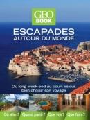 Escapades autour du monde – Du long week-end au court séjour, bien choisir son voyage