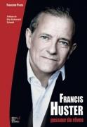 Francis Huster, passeur de rêves
