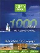 Géobook 1000 idées de voyages sur l'eau