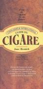 Guide du cigare. L'art de choisir et de fumer