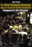 La 101st Airborne Division dans la Seconde Guerre mondiale – « Vanguard of the Crusade »