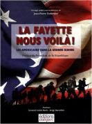 La Fayette nous voilà ! : Les Américains dans la Grande Guerre (1CD audio)