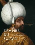 Le Monde du Sultan, l'Orient ottoman dans l'art de la renaissance
