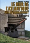 Le Mur de l'Atlantique face au débarquement – 6 juin 1944