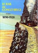 Le rail au Congo Belge | Tome 1 & Tome 2