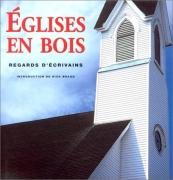 Les Eglises en bois de l'Amérique: regards d'écrivains