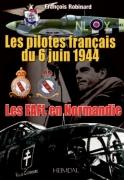 Les pilotes français du 6 juin 1944 : Les FAFL en Normandie