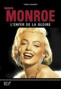 Marilyn Monroe – l'enfer de la gloire