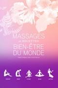 Massages et recettes bien-être du monde : 5 volumes