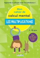 Mon cahier de calcul mental – Les multiplications