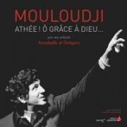 Mouloudji – Athée ! Ô Grâce à Dieu
